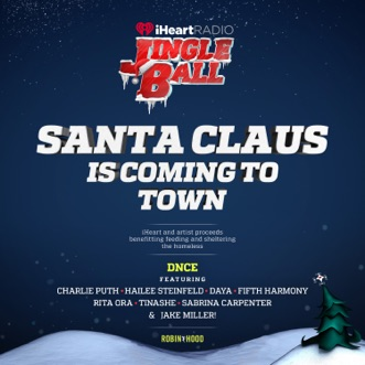 Santa Claus Is Coming to Town (feat. Charlie Puth, Hailee Steinfeld, Daya, Fifth Harmony, Rita Ora, Tinashé, Sabrina Carpenter & Jake Miller) [Live] - Single by DNCE album download