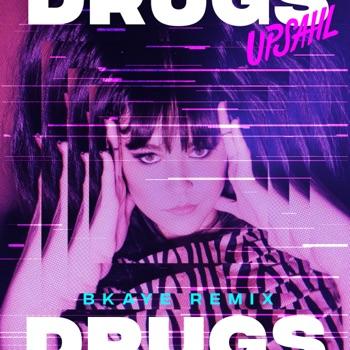 Drugs (BKAYE Remix) - Single by UPSAHL album download