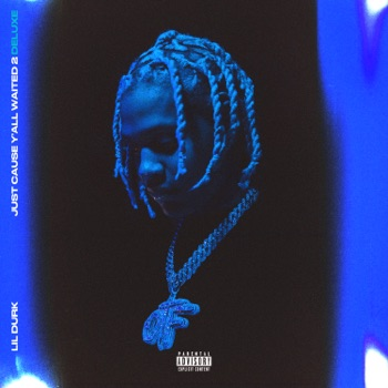 Just Cause Y'all Waited 2 (Deluxe) by Lil Durk album download