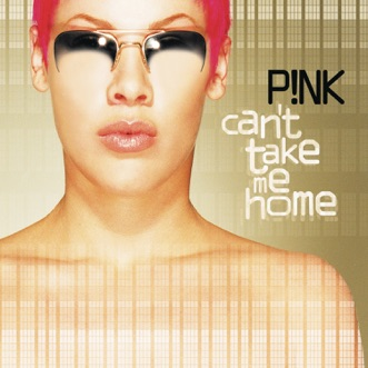 Can't Take Me Home (Expanded Edition) by P!nk album download