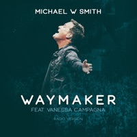 Waymaker (feat. Vanessa Campagna) [Radio Version] by Michael W. Smith MP3 Download
