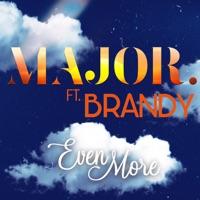 Even More (feat. Brandy) - Single album download
