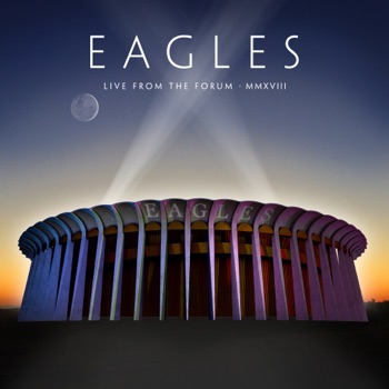 Live From The Forum MMXVIII by Eagles album download