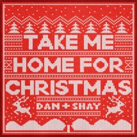 Take Me Home for Christmas by Dan + Shay MP3 Download