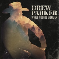 Download While You're Gone - EP - Drew Parker
