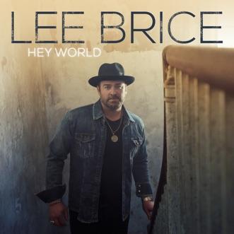 Hey World by Lee Brice album download