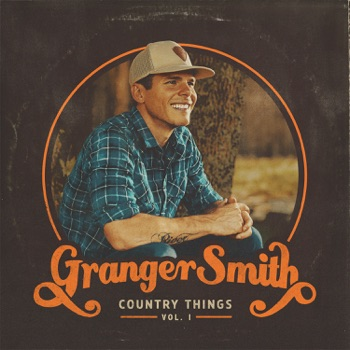Country Things, Vol. 1 by Granger Smith album download