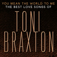 You Mean the World to Me: The Best Love Songs of Toni Braxton album download