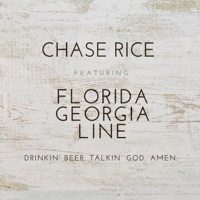Drinkin' Beer. Talkin' God. Amen. (feat. Florida Georgia Line) by Chase Rice MP3 Download