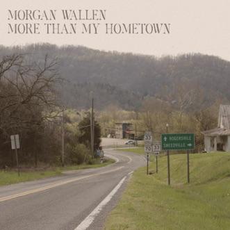 Download More Than My Hometown Morgan Wallen MP3