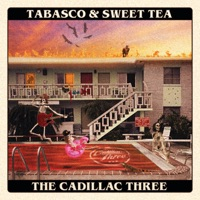 Download Tabasco & Sweet Tea - The Cadillac Three