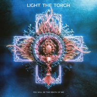Download You Will Be the Death of Me by Light The Torch album