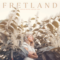 Download Could Have Loved You by Fretland album