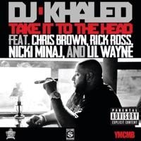 Take It to the Head (feat. Chris Brown, Rick Ross, Nicki Minaj & Lil Wayne) - Single album download