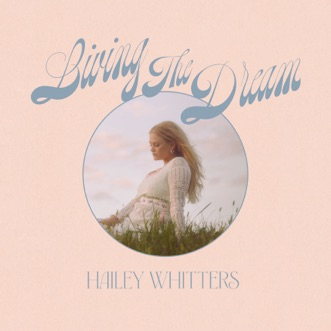 Living the Dream (Deluxe Edition) by Hailey Whitters album download