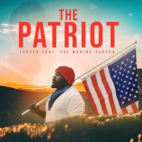 The Patriot (feat. the Marine Rapper) - Topher MP3 Download