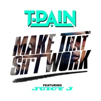 Make That Sh*t Work (feat. Juicy J) mp3 download