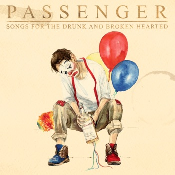 Songs for the Drunk and Broken Hearted (Deluxe) by Passenger album download