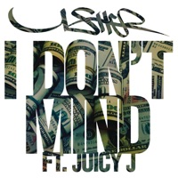 I Don't Mind (feat. Juicy J) mp3 download