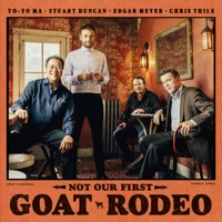 Not Our First Goat Rodeo - Yo-Yo Ma, Stuart Duncan, Edgar Meyer & Chris Thile album download