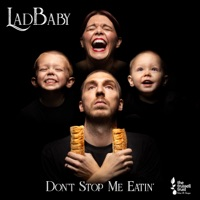 Don't Stop Me Eatin' by LadBaby MP3 Download
