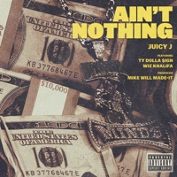 Ain't Nothing (feat. Wiz Khalifa & Ty Dolla $ign) mp3 download