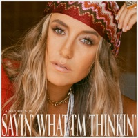 Sayin' What I'm Thinkin' - Lainey Wilson album download