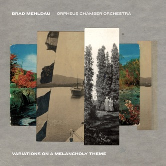 Variations on a Melancholy Theme by Brad Mehldau & Orpheus Chamber Orchestra album download