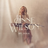 My Jesus by Anne Wilson MP3 Download