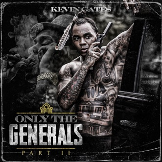 Only the Generals, Pt. II by Kevin Gates album download
