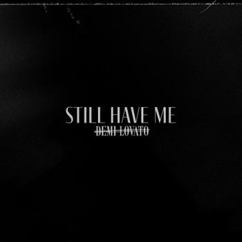 Download Still Have Me Demi Lovato MP3
