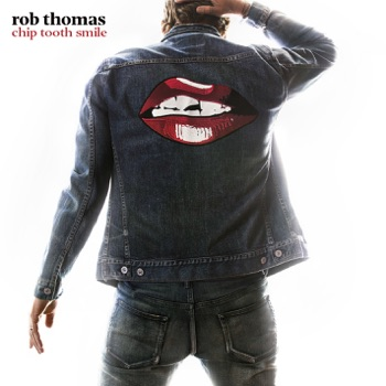 Chip Tooth Smile by Rob Thomas album download