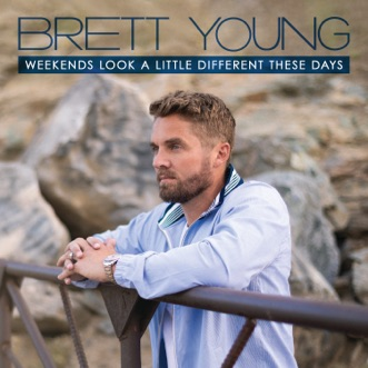Weekends Look a Little Different These Days by Brett Young album download