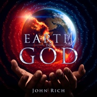 Earth to God - John Rich MP3 Download