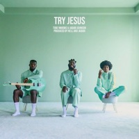 Try Jesus (feat. Jabari Johnson) by Tobe Nwigwe MP3 Download