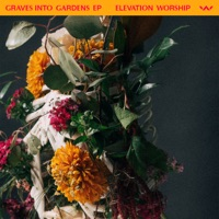 Download Graves Into Gardens - EP - Elevation Worship