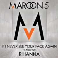 If I Never See Your Face Again (feat. Rihanna) mp3 download
