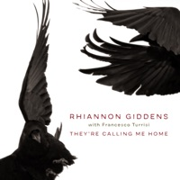 Download They're Calling Me Home (with Francesco Turrisi) by Rhiannon Giddens
