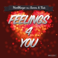 Feelings 4 You (Hardcharger vs. Aurora & Toxic) mp3 download