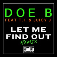 Let Me Find Out (Remix) [feat. T.I. & Juicy J] mp3 download