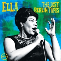 Ella: The Lost Berlin Tapes (Live) - Ella Fitzgerald album download