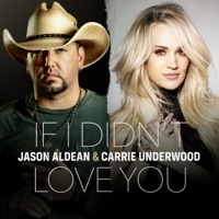 If I Didn't Love You by Jason Aldean & Carrie Underwood MP3 Download