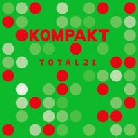 Download Kompakt: Total 21 - Various Artists