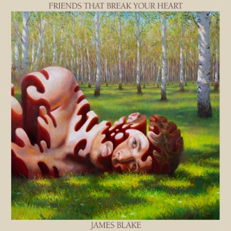 Friends That Break Your Heart by James Blake album download