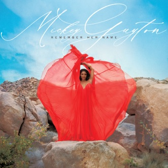 Remember Her Name by Mickey Guyton album download