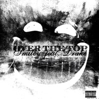 Over the Top (feat. Drake) by Smiley MP3 Download