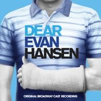 Dear Evan Hansen (Original Broadway Cast Recording) download
