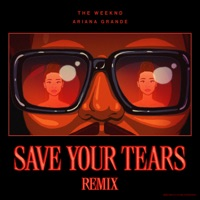 Save Your Tears (Remix) by The Weeknd & Ariana Grande MP3 Download