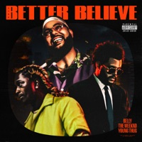 Better Believe by Belly, The Weeknd & Young Thug MP3 Download