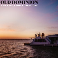 I Was On a Boat That Day by Old Dominion MP3 Download